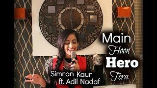 Main Hoon Hero Tera | Cover by Simran Keyz ft. Adil Nadaf | Salman Khan | Armaan Malik