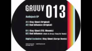 Audiojack - Stay Glued feat. Kevin Knapp (Original Mix) [GRUUV]