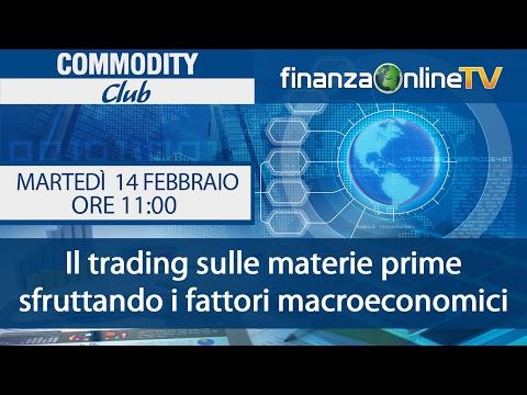Il trading sulle materie prime sfruttando i fattori macroeconomici