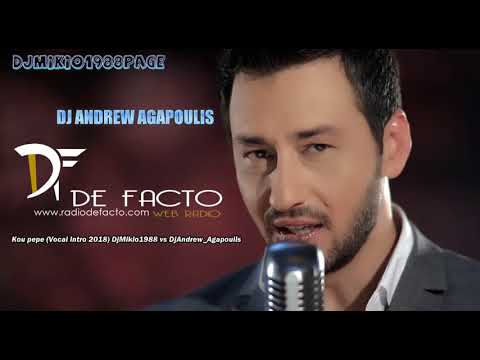 Kou pepe (Vocal Intro 2018) DjMikio1988 vs DjAndrew_Agapoulis