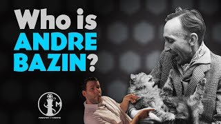 Who is Andre Bazin? Cinema bios in 3 minutes or less!