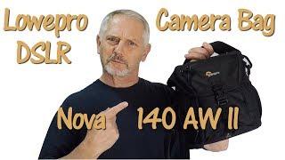 Lowepro camera bag the Lowepro Nova 140 AW II DSLR Camera Bag Unboxing