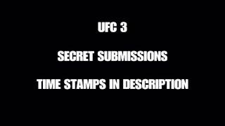 UFC 3   SECRET SUBMISSIONS!