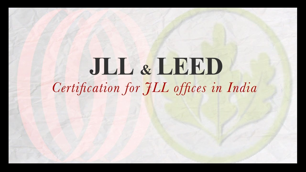 Leed on jll part onecertification for jll offices in india youtube leed on jll part onecertification for jll offices in india xflitez Image collections