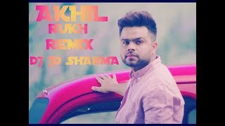 Akhil Rukh Remix BY DJ JD Sharma(Please Subscribe)