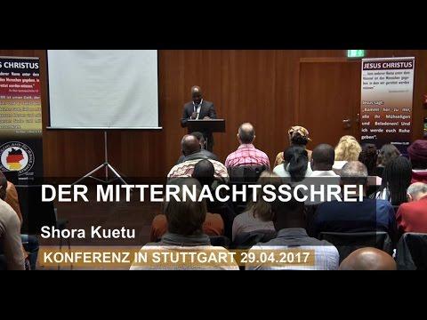 Der Mitternachtsschrei - Shora Kuetu - Konferenz Stuttgart 29.04.2017