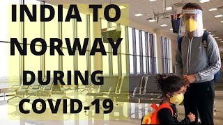 INDIA TO NORWAY DURING LOCKDOWN | TRAVELING DURING COVID-19 | Flying during pandemic