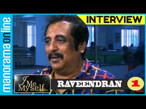 Raveendran | Exclusive Interview | Part 1/3 | I Me Myself | Manorama Online