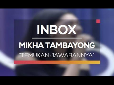 Mikha Tambayong - Temukan Jawabannya (Live on Inbox)