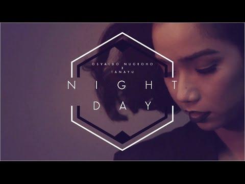 Osvaldo Nugroho X Tanayu - Night And Day (OFFICIAL VIDEO)