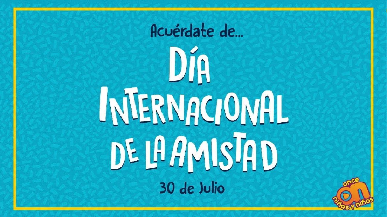 Acuérdate de... Día Internacional de la amistad