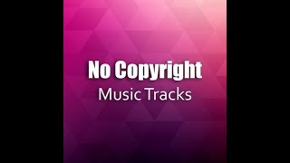 YouTube no copyright music/ free music for youtube