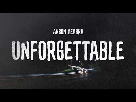 Anson Seabra - Unforgettable