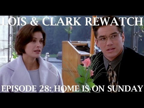 Lois & Clark Rewatch 28 - Home is on Sunday