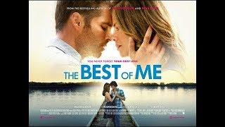 أجمل و أفضل فيلم أجنبي رومانسي '' The Best Of Me ' مترجم و كامل