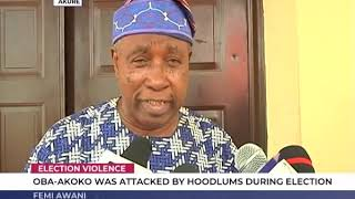 Oba-Akoko was attacked during election