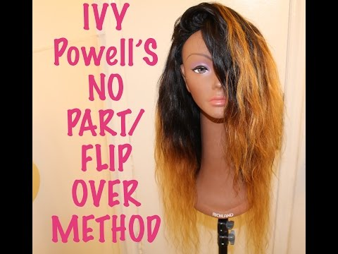 Ivy Powell&39;s No PartFlip Over Method   Wig   Detailed Tutorial