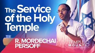 "R. Mordechai Persoff ""The Service of the Holy Temple"" 