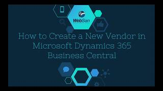 How To: Create a New Vendor in Microsoft Dynamics 365 Business Central