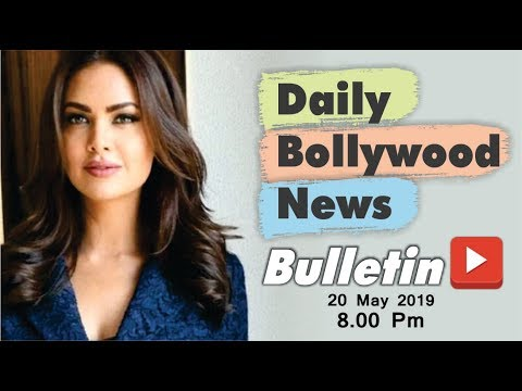 Bollywood Ki Latest News | Bollywood News in Hindi | Hindi News | Esha Gupta | 20 May 2019 | 8:00 PM