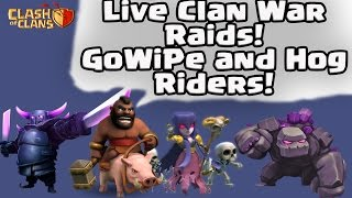 Clash of Clans: GoWiPe and Hog Rider Attacks - Live High Level Clan Wars!