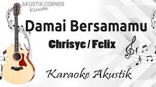 Damai Bersamamu - Chrisye / Felix Karaoke Akustik