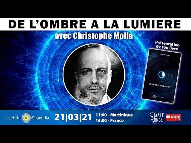 Christophe Molla - DE L'OMBRE A LA LUMIÈRE