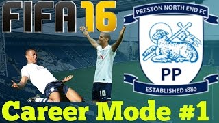 FIFA 16 | Preston North End Career Mode #1 | #WeAreBack