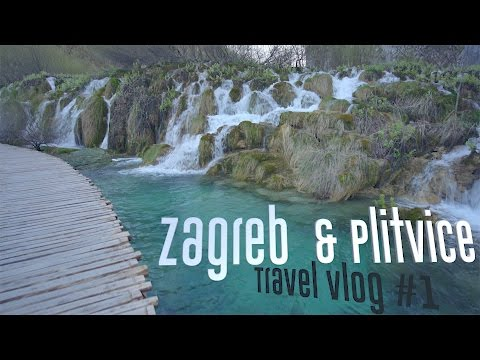 Travel Vlog #1 - Zagreb and Plitvice, Croatia
