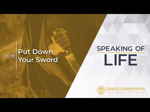 Speaking Of Life 2019 | Put Down Your Sword