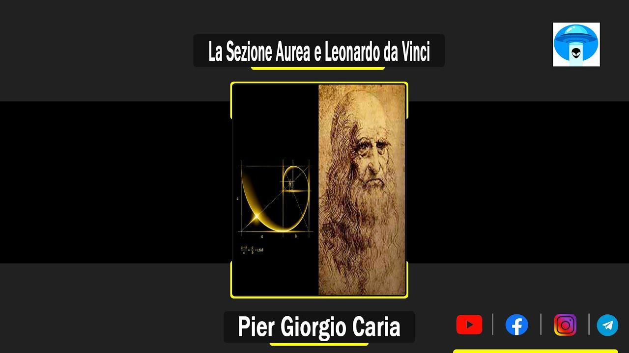 Pier Giorgio Caria La Geometria Sacra La Sezione Aurea E Leonardo Da Vinci Youtube