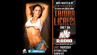 Mix Masta B Interviews Life Coach, NPC Athlete, & Model Tamar Licalzi On MMB Radio