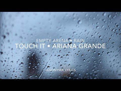 Ariana Grande - Touch It - Empty Arena + Rain