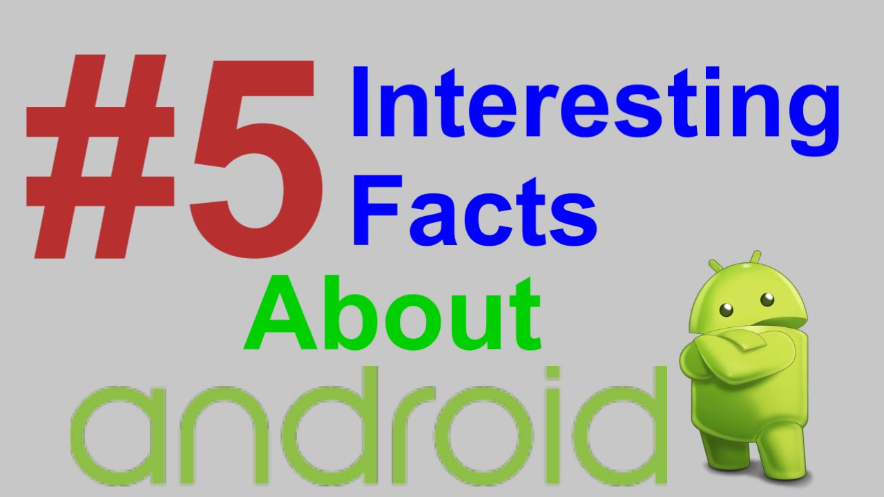 Interesting Facts About Android - YouTubeInteresting Facts About Android