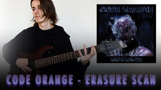 Code Orange - Erasure Scan (Guitar Cover)