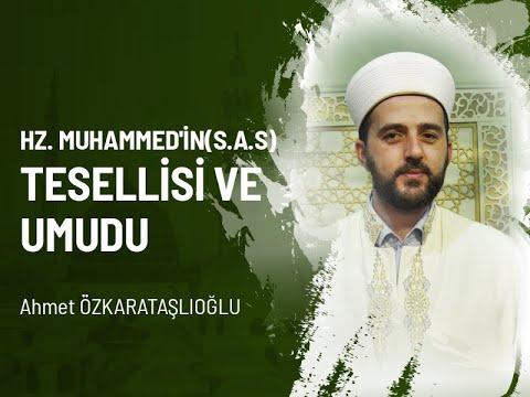 Hz. Muhammed'in(s.a.s) Tesellisi ve Umudu - Ahmet ÖZKARATAŞLIOĞLU