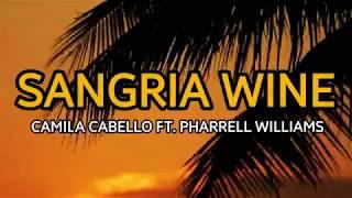 Camila Cabello x Pharrell Williams - SANGRIA WINE  (LYRICS + ENGLISH TRANSLATIONS)