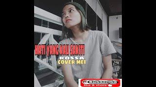 Download HATI YANG KAU SAKITI - ROSSA COVER MEI