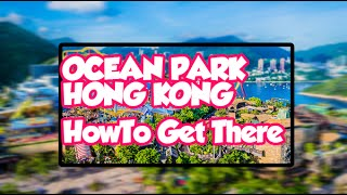 Ocean Park Hong Kong (How To Get There & 5 Useful Tips)