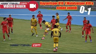 KAYSERİSPOR U19 TAKIMI AVİNDE MALATYASPOR'A YENİLDİ