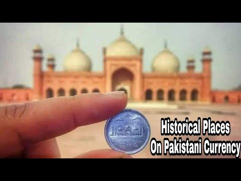 Historical Places on Pakistani Currency - it's All About