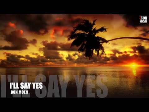 I'LL SAY YES - Don Moen [HD]