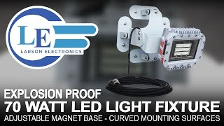 Explosion Proof 70 Watt LED Light Fixture - Adjustable Magnet Base - Curved Mounting Surfaces