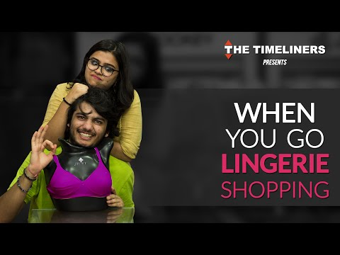 When You Go Lingerie Shopping | The Timeliners