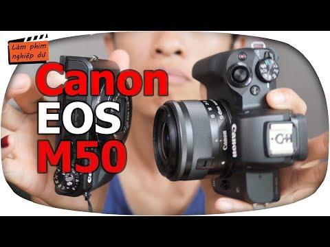 #66 Máy Quay Tốt Nhất để Làm Vlog 2018 ✅Canon Eos M50 (máy ảnh Thay Lens)