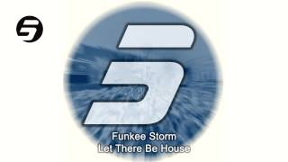 Funkee Storm - Let There Be House