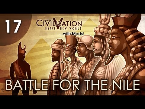 Let's Play Civ 5 (Mods) - Battle for the Nile - Episode 17