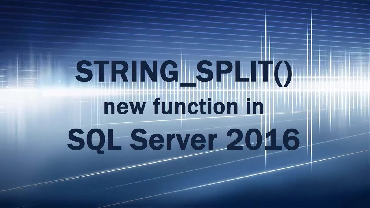 new STRING_SPLIT() function in SQL Server 2016