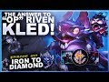 "THE ANSWER TO ""OP"" RIVEN! KLED! - Iron to Diamond - Ep. 57 