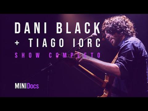 Dani Black part Tiago Iorc - Ao Vivo em São Paulo - MINIDocs®